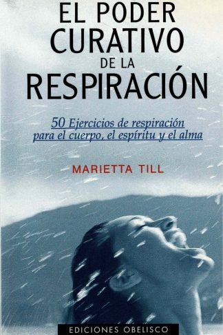 EL PODER CURATIVO DE LA RESPIRACION