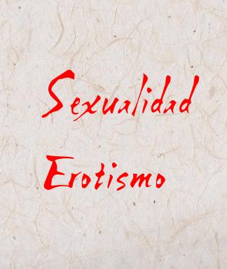 Sexo, Sexualidad, Erotismo