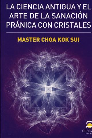 La Ciencia Antigua Y El Arte De La Sanacion Pranica Con Cristales