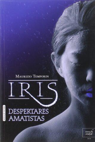 IRIS, DESPERTARES AMATISTAS (Iris 3)